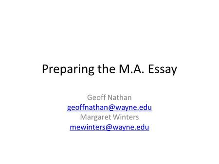 Preparing the M.A. Essay Geoff Nathan Margaret Winters