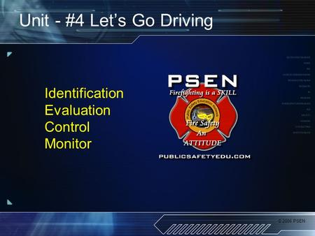 © 2006 PSEN Unit - #4 Let's Go Driving Identification Evaluation Control Monitor.