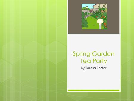 Spring Garden Tea Party By Teresa Foster. What's sweet, red, and packed with BOTH a serving of vegetables and half a serving of fruits?
