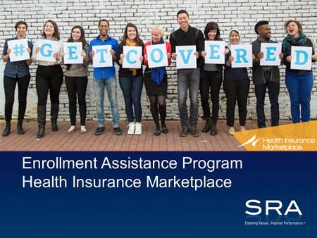 Enrollment Assistance Program Health Insurance Marketplace.