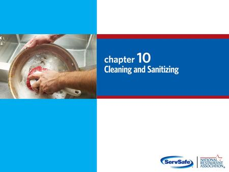 10-2 DVD 10-3 Additional Content Guidelines for the Effective Use of Sanitizers 10-4 Chlorine Water temperature ≥ 100°F (38°C) ≥ 75°F (24°C) Water pH.