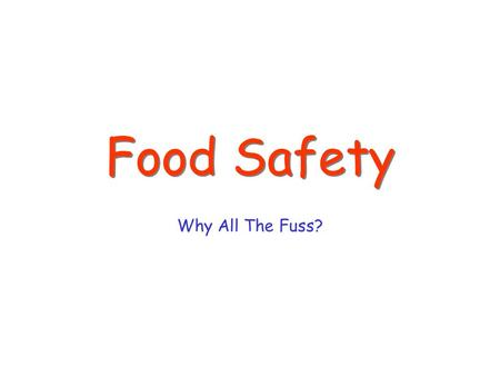 Food Safety Why All The Fuss?. QFO You are about to become a QFO with the knowledge you are about to learn!!!! Qualified Food Operator Every restaurant.