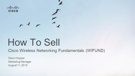 How To Sell Cisco Wireless Networking Fundamentals (WIFUND)