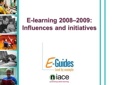 E-learning 2008–2009: Influences and initiatives.