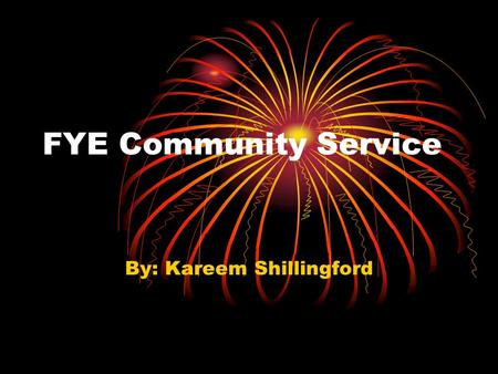 FYE Community Service By: Kareem Shillingford. Community Service Projects Second Harvest Food Bank Car Wash Humane Society of Valdosta Car Wash Kickball.