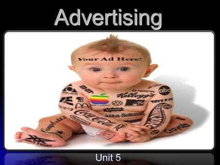 Advertising Unit 5. 2 ADVERTISING The act of a company paying to promote their ideas, products, or services through mass media.