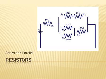 Series and Parallel.  a single resistance that can replace all the resistances in an electrical circuit while maintaining the same current when connected.