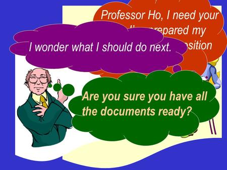 Professor Ho, I need your help. I've prepared my application for a position at MMC. I wonder what I should do next. Are you sure you have all the documents.