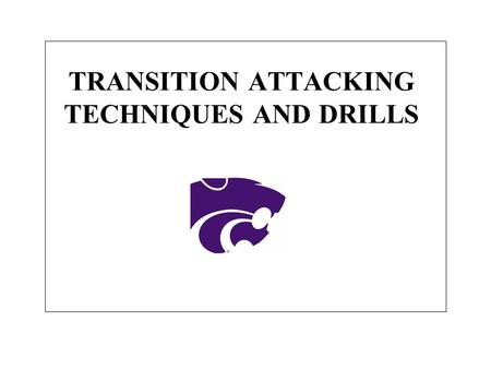 TRANSITION ATTACKING TECHNIQUES AND DRILLS. 1)Transition attacking accounts for approximately 55-60% of a team's swings in a match. 2)Efficient transition.