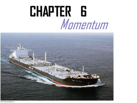 CHAPTER 6 Momentum Momentum = mass x velocity Momentum is a measure of inertia in motion –how much motion an object has p = mv A really slow moving truck.