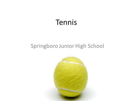 Tennis Springboro Junior High School. Serving Servers must serve diagonal into the proper service box server.