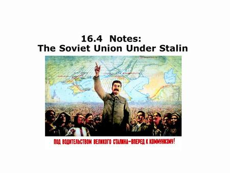 16.4 Notes: The Soviet Union Under Stalin. Objectives Describe the effects of Stalin's five-year plans. Explain how Stalin tried to control how people.