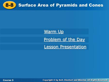 8-8 Surface Area of Pyramids and Cones Warm Up Problem of the Day