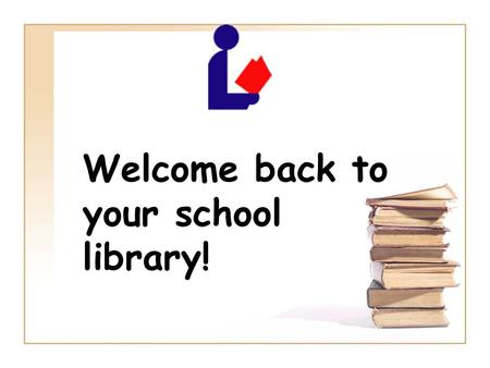 Welcome back to your school library!. What do you remember about using your school library? Raise your right hand when you can answer the question on.