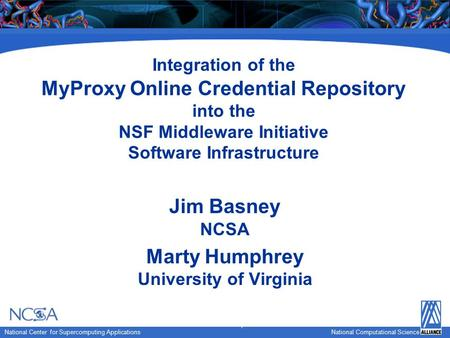 National Computational Science National Center for Supercomputing Applications National Computational Science Integration of the MyProxy Online Credential.