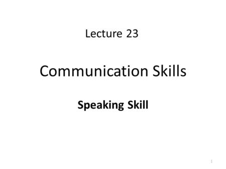 Communication Skills Speaking Skill 1 Lecture 23.