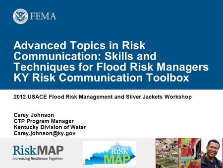 Advanced Topics in Risk Communication: Skills and Techniques for Flood Risk Managers KY Risk Communication Toolbox 2012 USACE Flood Risk Management and.