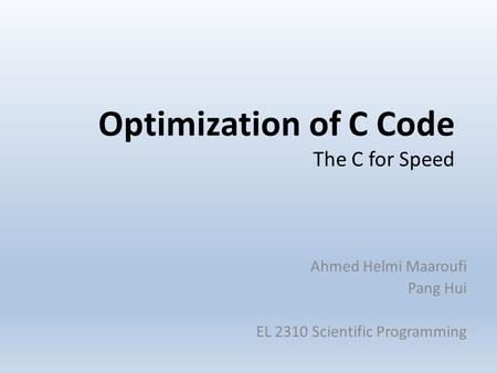 Optimization of C Code The C for Speed
