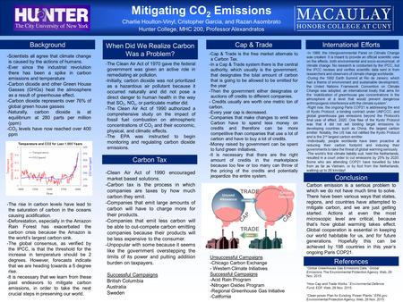 Mitigating CO 2 Emissions Charlie Houlton-Vinyl, Cristopher Garcia, and Razan Asombrato Hunter College, MHC 200, Professor Alexandratos Background When.