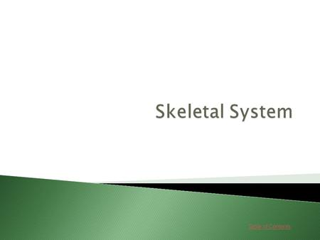 Table of Contents. Lessons 1. Skeletal System Go Go 2. Diseases and Disorders Go Go.