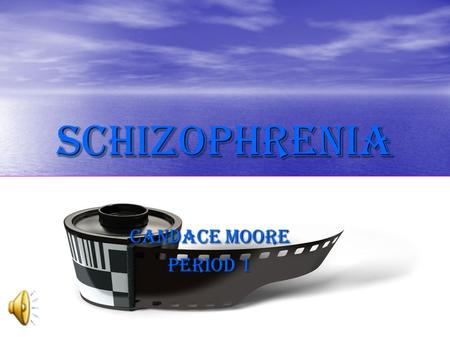 schizophrenia Candace Moore Period 1 Main idea  It tells you the main details about it  It has a lot of side effects.  Its one of the most serious.
