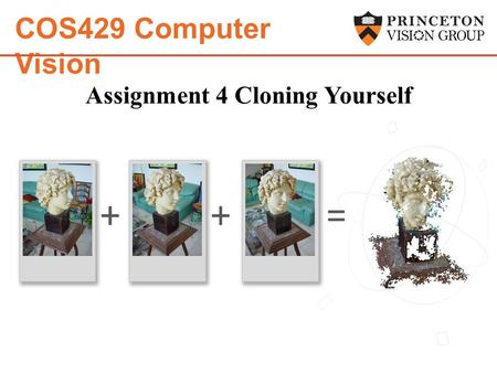 COS429 Computer Vision =++ Assignment 4 Cloning Yourself.