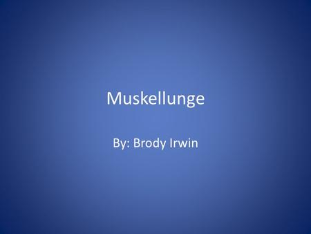 Muskellunge By: Brody Irwin. Information Common name- Muskellunge (Muskie) Scientific name- Esox masquinongy Book trout.