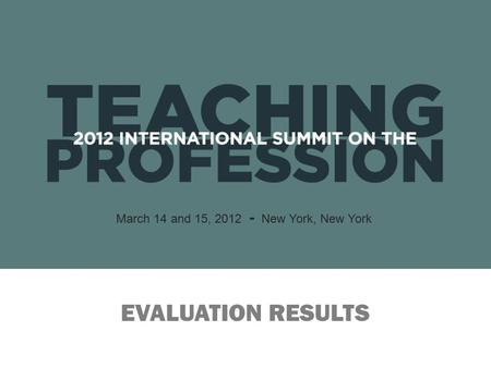EVALUATION RESULTS March 14 and 15, 2012 - New York, New York.