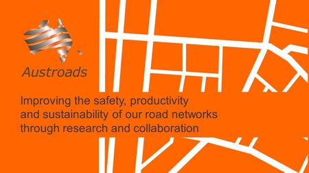 Improving the safety, productivity and sustainability of our road networks through research and collaboration.