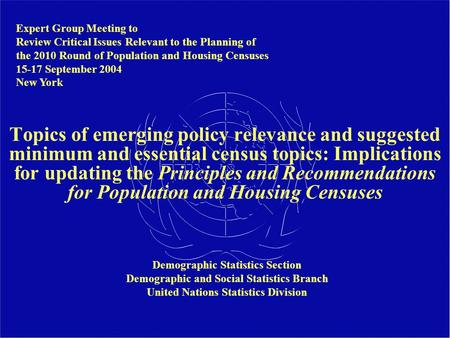 Topics of emerging policy relevance and suggested minimum and essential census topics: Implications for updating the Principles and Recommendations for.