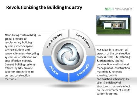 Revolutionizing the Building Industry NLS takes into account all aspects of the construction process, from site planning & orientation, optimal construction.