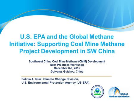 U.S. EPA and the Global Methane Initiative: Supporting Coal Mine Methane Project Development in SW China Southwest China Coal Mine Methane (CMM) Development.