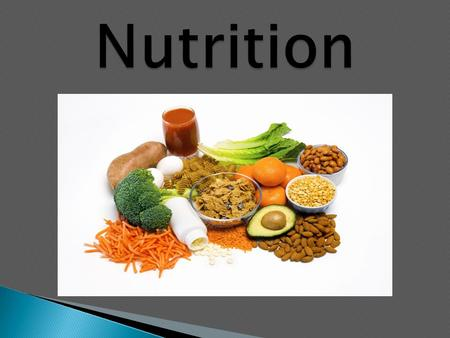 NUTRITION - is the science that studies how the body makes use of food DIET - is everything you eat and drink NUTRIENTS - are the substances in food CALORIES.