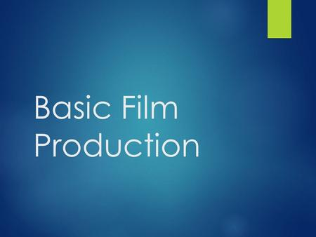 Basic Film Production. Production Phases  There are three phases of production common to most professionally produced motion pictures. These are:  Preproduction.