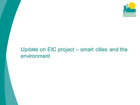Update on EIC project – smart cities and the environment.