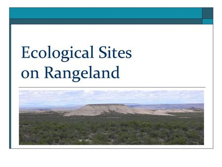 Ecological Sites on Rangeland.  A0po&list=PL7CD3CD7A9350A858.