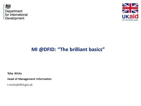 """The brilliant basics"" Toby Wicks Head of Management Information"