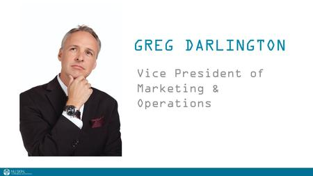 GREG DARLINGTON Vice President of Marketing & Operations.