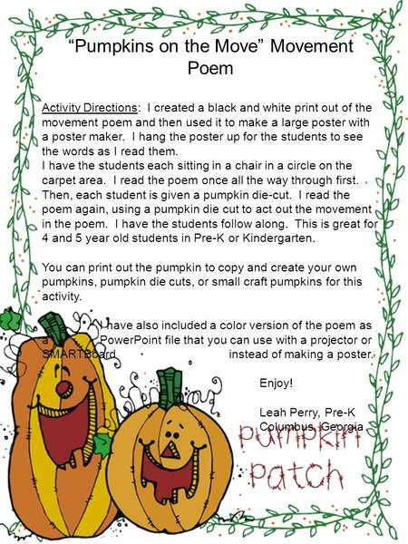 """Pumpkins on the Move"" Movement Poem Activity Directions: I created a black and white print out of the movement poem and then used it to make a large poster."