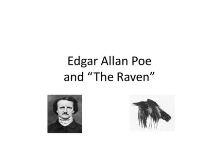 "Edgar Allan Poe and ""The Raven"". ""The want of parental affection has been the heaviest of my trials"" –Poe Every important female in Poe's life died of."