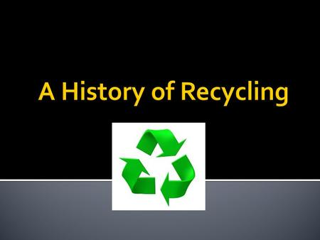 Recycling is a process to change (waste) materials into new products. Recycling is the natural process, which is conected with all living organisms. Recycling.