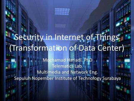 Security in Internet of Things (Transformation of Data Center)