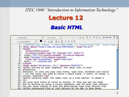 "1 Lecture 12 Lecture 12 Basic HTML ITEC 1000 ""Introduction to Information Technology"""