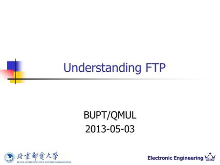 Understanding FTP BUPT/QMUL 2013-05-03. 2 Part1: Using telnet to learn FTP operations in passive mode Steps: 1. Using telnet to connect to given FTP server.