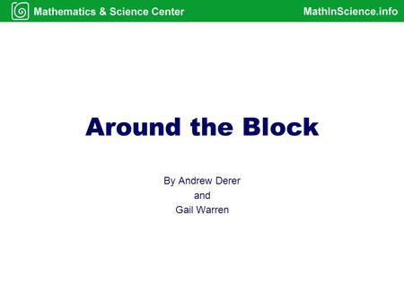 Around the Block By Andrew Derer and Gail Warren.
