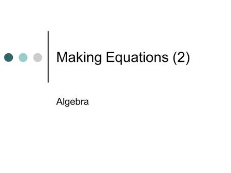 Making Equations (2) Algebra 5 x + 7 Area = 53cm 2 The area of a rectangle. In each of the examples below, the area of the rectangle is given. Make an.