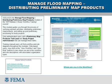 "Welcome to the Manage Flood Mapping – Distributing Preliminary Map Products module of the ""MIP Release 3 Study Workflow Training"" course! This module guides."
