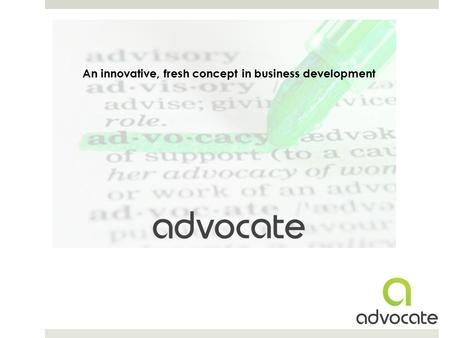An innovative, fresh concept in business development.