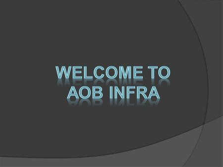 "About AOB ""AOB Infra"" is a well known and leading name in the world of Real Estate Consultants. AOB Infra has been serving premium corporate in both domestic."