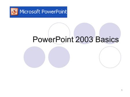 1 PowerPoint 2003 Basics 2 What is PowerPoint? PowerPoint allows you to make screen presentations and paper/web handouts with:  Text  Graphics  Animation.